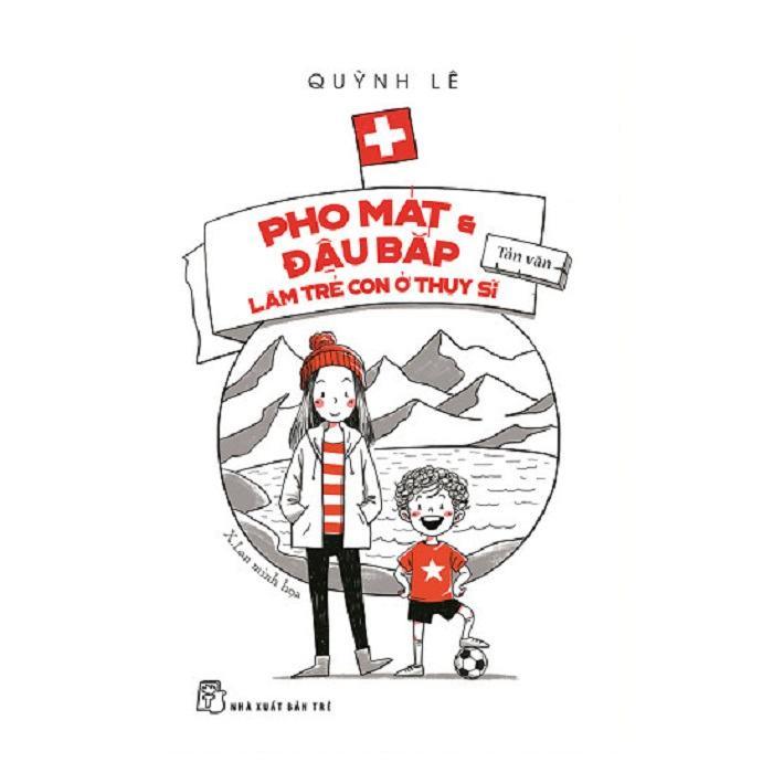 """Bìa cuốn sách """"Pho Mát và Đậu bắp: Làm trẻ con ở Thụy Sĩ""""."""