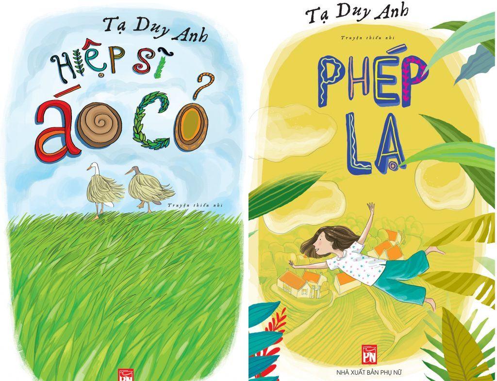 Hai cuốn sách cho thiếu nhi của Tạ Duy Anh đều có tính giáo dục cao.