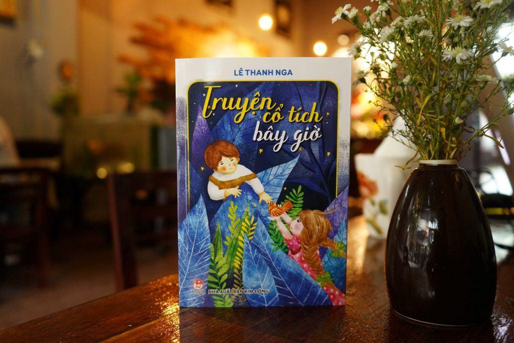 Truyện cổ tích bây giờ của nhà văn Lê Thanh Nga.